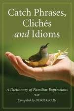 Catch Phrases Cliches & Idioms