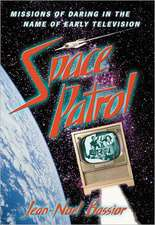 Space Patrol:  Missions of Daring in the Name of Early Television