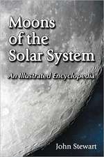 Moons of the Solar System:  An Illustrated Encyclopedia