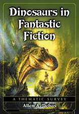Dinosaurs in Fantastic Fiction:  A Thematic Survey