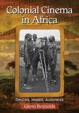 Colonial Cinema in Africa:  Origins, Images, Audiences