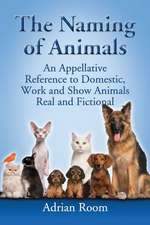 The Naming of Animals:  An Appellative Reference to Domestic, Work and Show Animals Real and Fictional