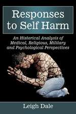 Responses to Self Harm:  An Historical Analysis of Medical, Religious, Military and Psychological Perspectives