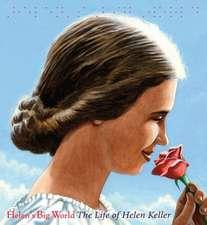 Helen's Big World: The Life of Helen Keller