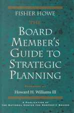 The Board Member′s Guide to Strategic Planning: A Practical Approach to Strengthening Nonprofit Organizations