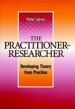 The Practitioner–Researcher: Developing Theory from Practice