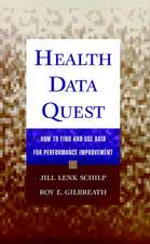 Health Data Quest: How to Find and Use Data for Performance Improvement
