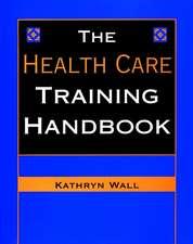 The Health Care Training Handbook