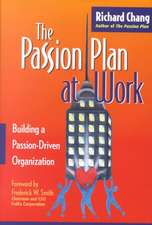 The Passion Plan at Work: Building a Passion–Driven Organization