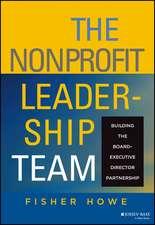 The Nonprofit Leadership Team: Building the Board–Executive Director Partnership