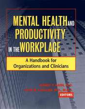 Mental Health and Productivity in the Workplace: A Handbook for Organizations and Clinicians