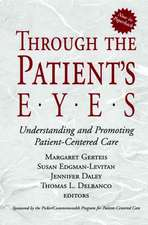 Through the Patient′s Eyes: Understanding and Promoting Patient–Centered Care