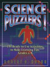 Science Puzzlers!: 150 Ready–to–Use Activities to Make Learning Fun, Grades 4–8