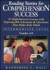 Reading Stories For Comprehension Success: Intermediate Level, Grades 4 – 6