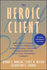 The Heroic Client: A Revolutionary Way to Improve Effectiveness Through Client–Directed, Outcome–Informed Therapy