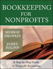 Bookkeeping for Nonprofits: A Step–by–Step Guide to Nonprofit Accounting