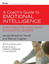 A Coach′s Guide to Emotional Intelligence: Strategies for Developing Successful Leaders