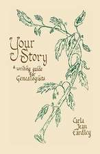 Your Story:  A Writing Guide for Genealogists