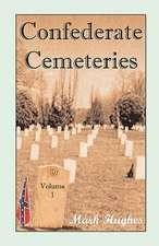 Confederate Cemeteries, Volume 1