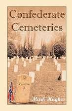 Confederate Cemeteries, Volume 2
