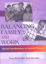 Balancing Family and Work:  Special Considerations in Feminist Therapy