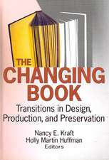 The Changing Book:  Transitions in Design, Production, and Preservation