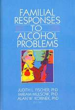 Familial Responses to Alcohol Problems