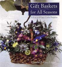 Gift Baskets for All Seasons: 75 Fun and Easy Craft Projects