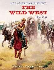 The Wild West: 1804-1890