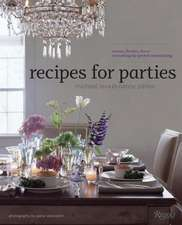 Recipes for Parties:  Everything for Perfect Entertaining