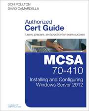MCSA 70-410 Cert Guide:  Installing and Configuring Windows Server 2012 R2 [With CDROM]
