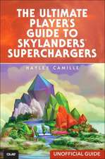 The Ultimate Player's Guide to Skylanders Superchargers (Unofficial Guide):  (201-400 and 202-400 Exams)