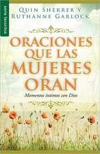 Oraciones Que Las Mujeres Oran:  Prayers Women Pray