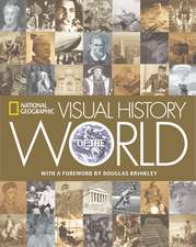 National Geographic Visual History of the World:  The History, the Technique, the Art, the Future