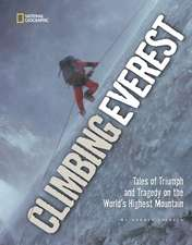 Climbing Everest:  Tales of Triumph and Tragedy on the World's Highest Mountain