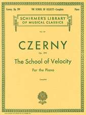 The School of Velocity for the Piano: Op. 299, Complete