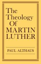 The Theology of Martin Luther:  The Historical and Sociological Roots of Jewish Apocalyptic Eschatology