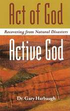 Act of God/Active God:  God and the Transformation of the World