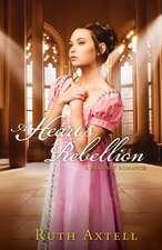 A Heart's Rebellion:  A Regency Romance