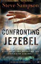Confronting Jezebel:  Discerning and Defeating the Spirit of Control