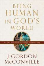 Being Human in God's World: An Old Testament Theology of Humanity