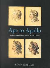 Ape to Apollo:  Aesthetics and the Idea of Race in the 18th Century