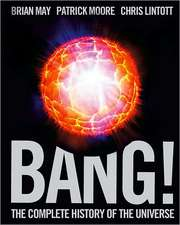 Bang!:  The Complete History of the Universe