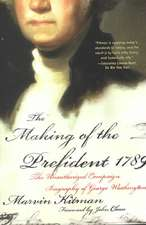 The Making of the Prefident 1789:  The Unauthorized Campaign Biography