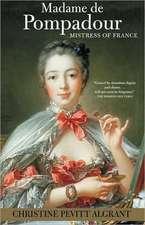 Madame de Pompadour:  Mistress of France