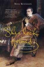 Sherlock Holmes:  The Unauthorized Biography