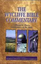 The Wycliffe Bible Commentary:  How God Transforms His Children