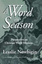 A Word in Season:  Perspectives on Christian World Missions