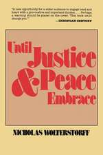 Until Justice and Peace Embrace:  The Kuyper Lectures for 1981 Delivered at the Free University of Amsterdam