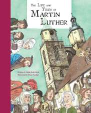 Life and Times of Martin Luther